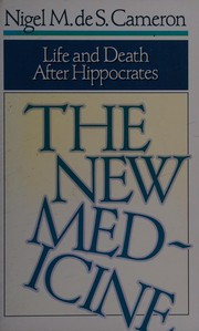 The new medicine : life and death after Hippocrates /