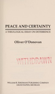 Peace and certainty : a theological essay on deterrence /