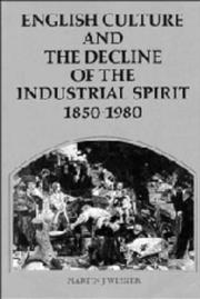 English culture and the decline of the industrial spirit, 1850-1980 /